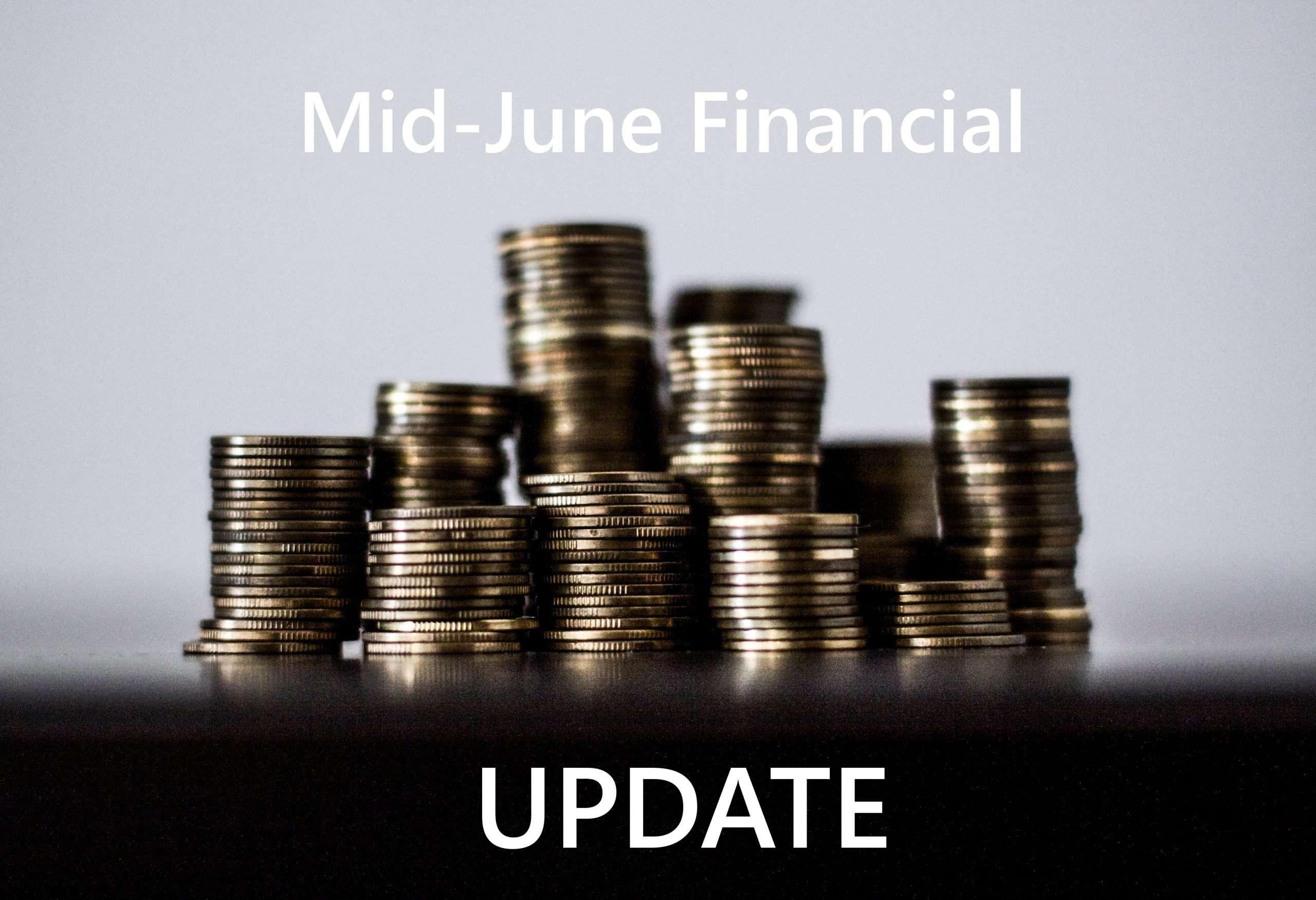 Mid-June Financial Update