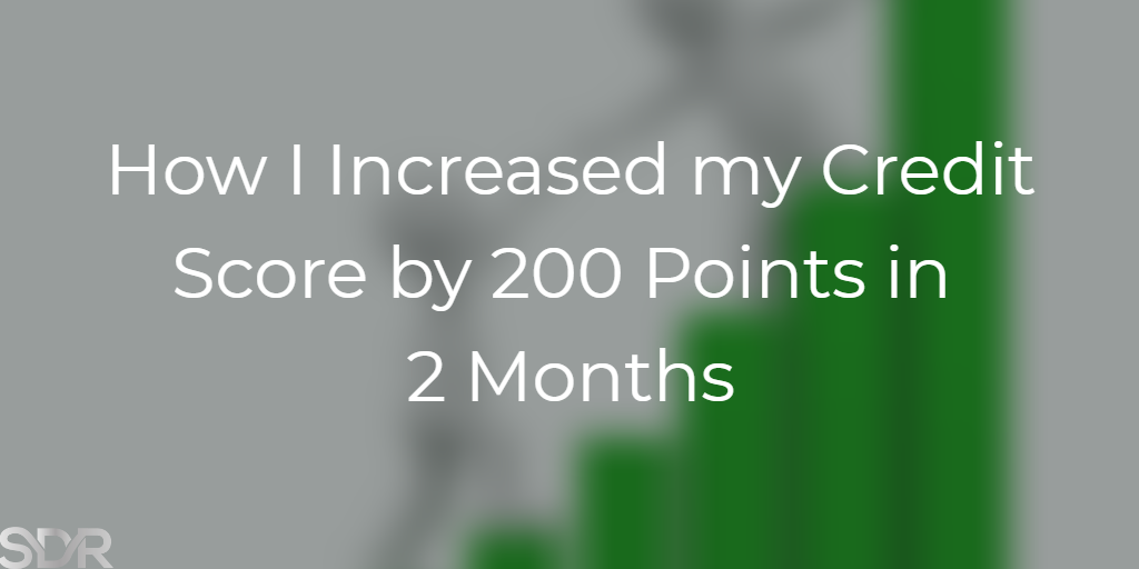How to increase credit score by 200 points in 2 months
