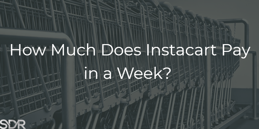 How Much Does Instacart Pay in a Week