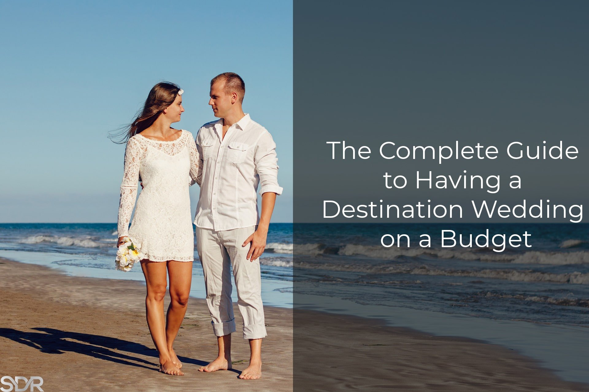 The Complete Guide to Having a Destination Wedding on a Budget