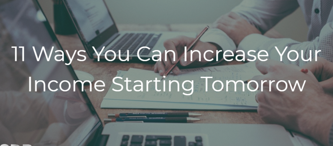 11 Ways You Can Increase Your Income Starting Tomorrow
