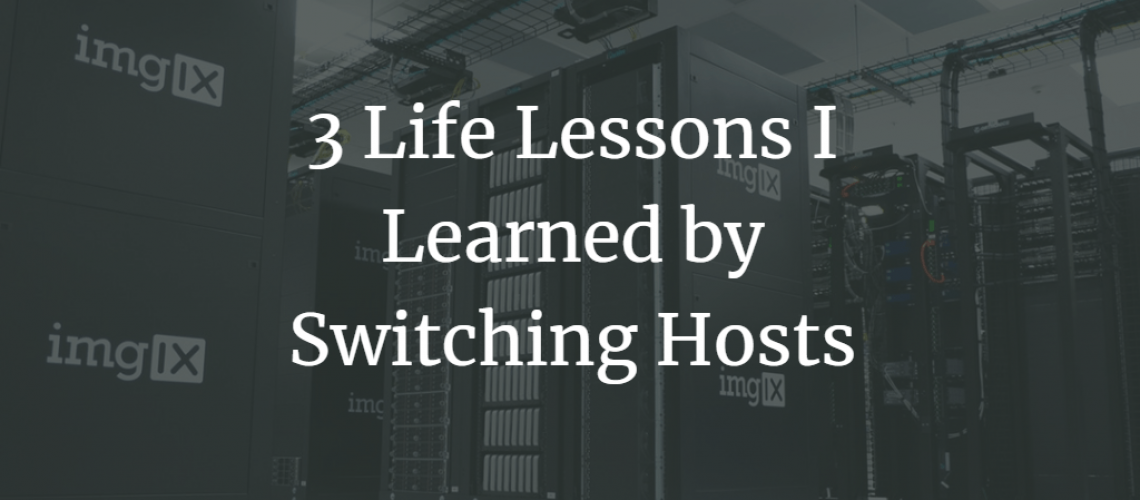 life lessons learned by switching hosts